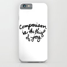 Comparison is the thief of joy (black and white) Slim Case iPhone 6s