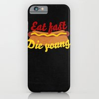 Eat Fast Die Young iPhone 6 Slim Case