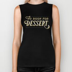 No Room For Dessert Biker Tank