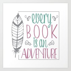 Every Book Is An Adventu… Art Print