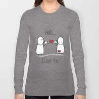 Hello I Love You Long Sleeve T-shirt