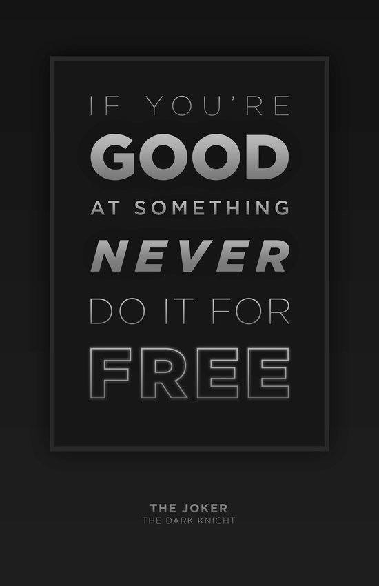 Never Do it for Free Art Print