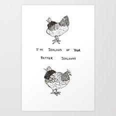 Jealous Chicken (2) Art Print