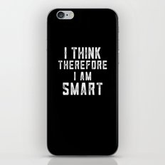 I Think Therefore I am smart iPhone & iPod Skin