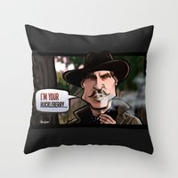 I'm Your Huckleberry (Tombstone) Throw Pillow