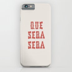 Que Sera Sera iPhone 6s Slim Case