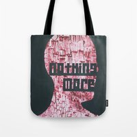 :::Nothing More::: Tote Bag