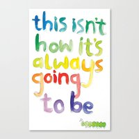 This Isn't How It's Alwa… Canvas Print