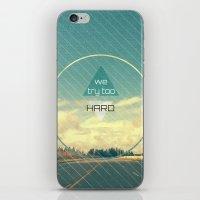 Try Too Hard iPhone & iPod Skin