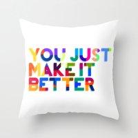 Better Throw Pillow
