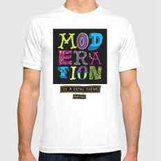Moderation is Fatal White Mens Fitted Tee SMALL