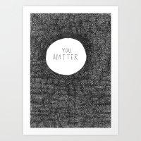 you matter Art Print