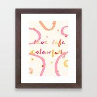 live life colourfully Framed Art Print