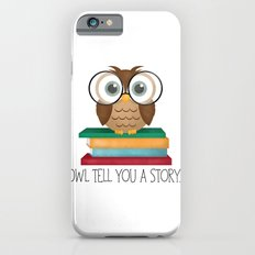 Owl Tell You A Story... iPhone 6 Slim Case