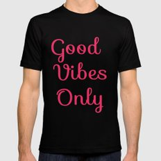 Good Vibes Only Mens Fitted Tee Black SMALL
