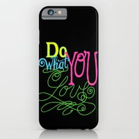 iPhone & iPod Case featuring Do What You Love by Lori Petersen