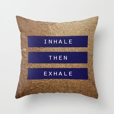 inhale then exhale. Throw Pillow