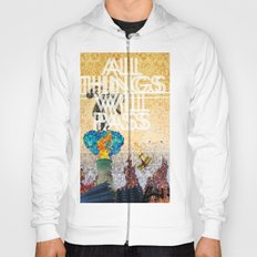 All Things Will Pass Hoody