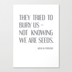 We are seeds Canvas Print