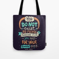 You Exist For Your Own S… Tote Bag