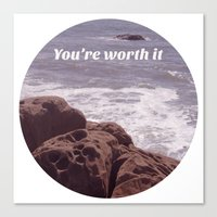 You're Worth It Canvas Print