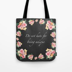 Do not hate for being unique Tote Bag