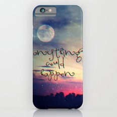 Anything could happen iPhone 6 Slim Case