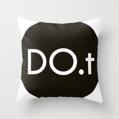 DO.t Throw Pillow