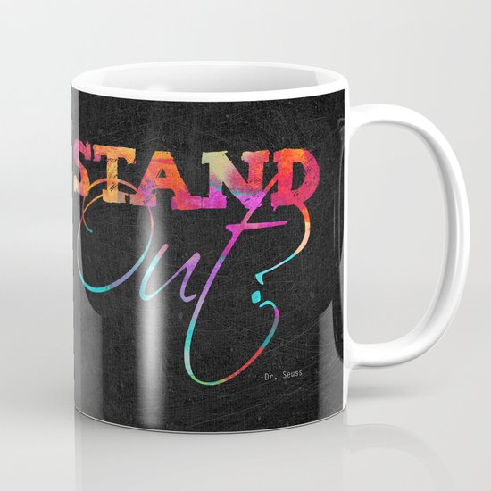 Why fit in when you were born to stand out? Mug