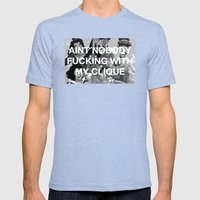 Aint nobody fucking with my clique Mens Fitted Tee Tri-Blue SMALL