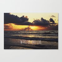 Wake Up and Live Canvas Print