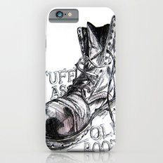 Tuff as old boots iPhone 6s Slim Case