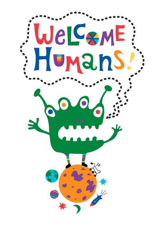 Welcome Humans Art Print
