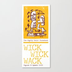 The Mighty Souls' Throwback: WICK WICK WACK - Figure UV Speech (1993) Canvas Print