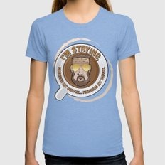 I'm Staying. Finishing my coffee… finishing my coffee. Womens Fitted Tee Tri-Blue SMALL