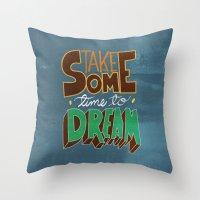 take some time to dream Throw Pillow