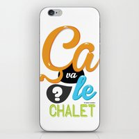 Ca Va Le Chalet ? iPhone & iPod Skin