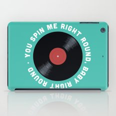 You Spin Me Right Round, Baby Right Round iPad Case