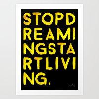 STOPDREAMINGSTARTLIVING Art Print