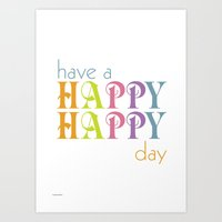 Have a happy happy day Art Print