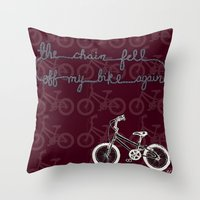 The chain fell off my bike Throw Pillow