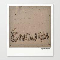 Enough! Canvas Print