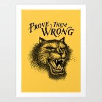 PROVE THEM WRONG Art Print
