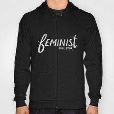 feminist full stop. Hoody