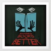 Banned Books Are Better Art Print