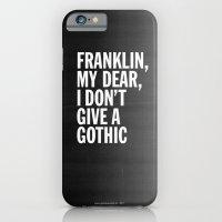 Franklin, My Dear, I Don… iPhone 6 Slim Case