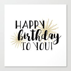 Happy Birthday To You! Canvas Print