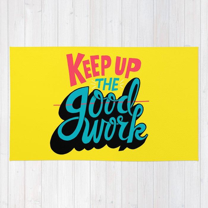Keep Up The Good Work Rug By Chris Piascik Society6