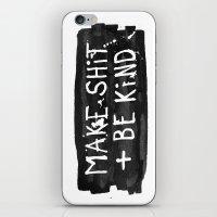 Make Shit + Be Kind iPhone & iPod Skin
