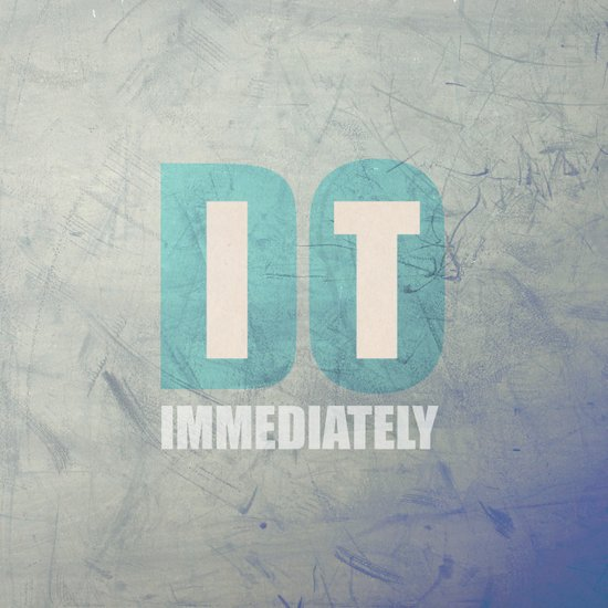 Do it immediately Art Print